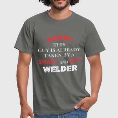 Welder - Sorry this guy is already taken by a  - Men's T-Shirt