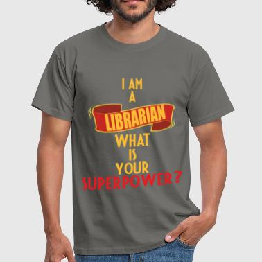 Librarian - I am a Librarian what is your  - Men's T-Shirt