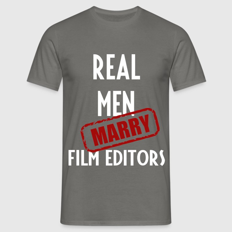 Film Editors - Real men marry Film Editors - Men's T-Shirt