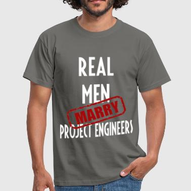 Project Engineers - Real men marry Project  - Men's T-Shirt