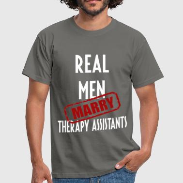 Therapy Clothing Therapy Assistants - Real men marry Therapy  - Men's T-Shirt