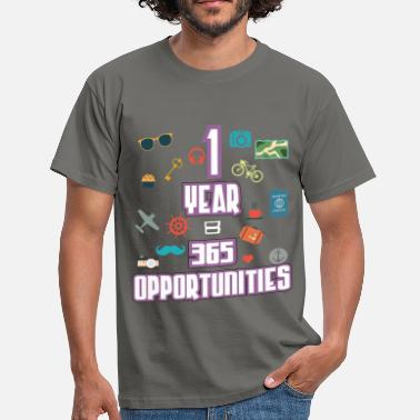 Motivational Motivation - 1 Year = 365 Opportunities - Men's T-Shirt