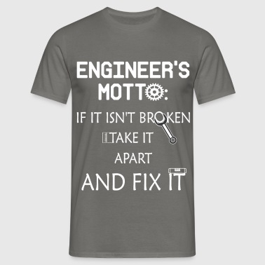 Mechanical Engineer - Engineer's motto: - Men's T-Shirt