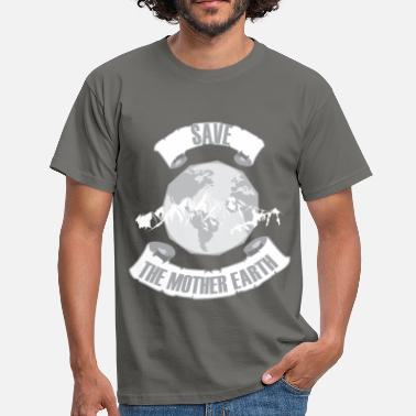 Mother Mother earth - Save the mother earth - Men's T-Shirt