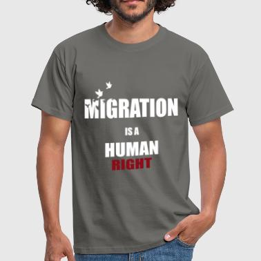 Migration Migration - Migration is a human right - Men's T-Shirt
