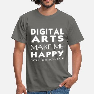 Digital Art Digital arts - Digital arts makes me happy.  - Men's T-Shirt