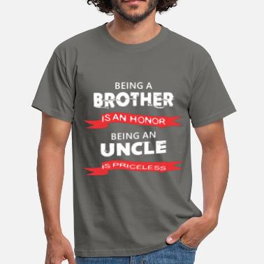 Uncle Uncle - Being a Brother is an honor - Men's T-Shirt
