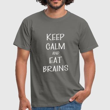 Eat Brains - Keep Calm And Eat Brains - Men's T-Shirt