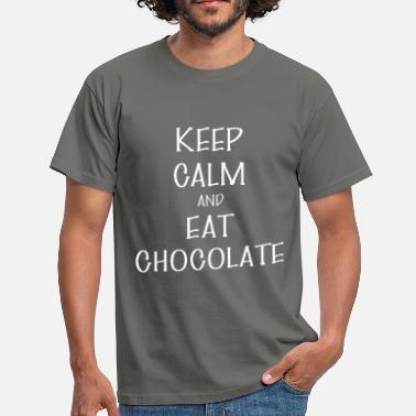 Eat Chocolate Eat Chocolate - Keep Calm And Eat Chocolate - Men's T-Shirt