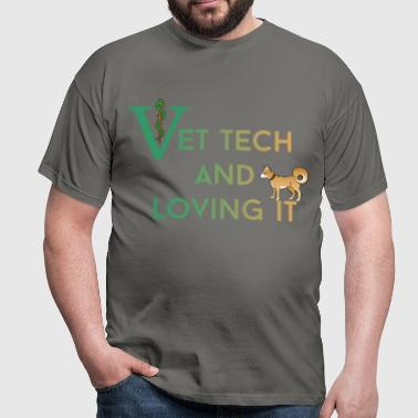 Vet tech - Vet tech and loving it - Men's T-Shirt