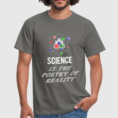 Science - Science is the poetry of reality - Men's T-Shirt