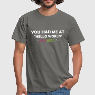 Computer Programming - You had me at Hello world - Men's T-Shirt