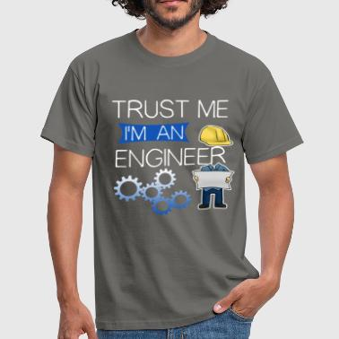 Engineering Me Engineer - Trust me I'm an engineer - Men's T-Shirt