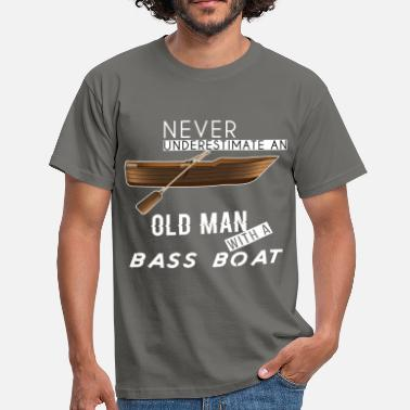 Never Underestimate An Old Man Boat Bass Boat - Never underestimate an old man with a  - Men's T-Shirt