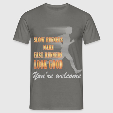 Running - Slow runners make fast runners looks  - Men's T-Shirt
