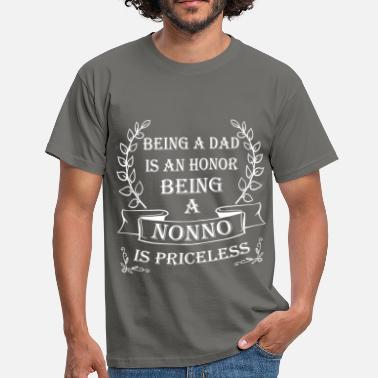 Nonno Nonno - Being a dad is an honor being a nonno is  - Men's T-Shirt