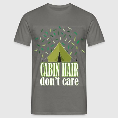 Camping - Cabin hair don't care  - Men's T-Shirt