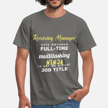 Receiver Receiving Manager - Receiving Manager,  - Men's T-Shirt