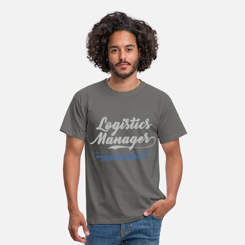 Manager T-Shirts - Logistics Manager - Logistic Manager, because  - Men's T-Shirt graphite grey