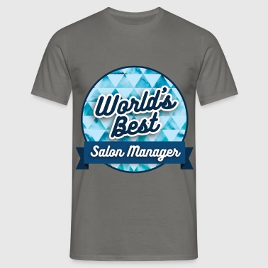 Salon Manager - World's best salon manager - Men's T-Shirt