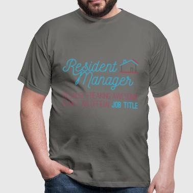 Resident Manager - Resident Manager, because freak - Men's T-Shirt
