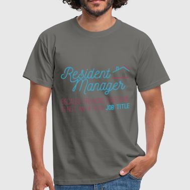 Residence Resident Manager - Resident Manager, because freak - Men's T-Shirt