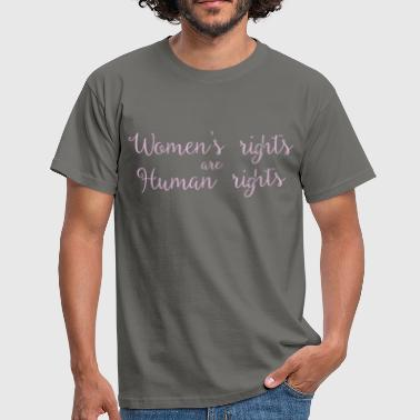 Women's Rights - Women's rights are human rights - Men's T-Shirt
