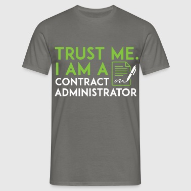 Contract Administrator - Trust me, I am a contract - Men's T-Shirt
