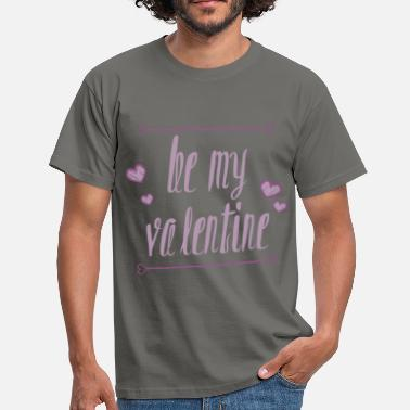 Be My Valentine St. Valentine - Be my Valentine - Men's T-Shirt