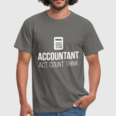 No Accounting Accountant - Act. Count. Think - Men's T-Shirt