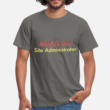 Site Site Administrator - World's best site  - Men's T-Shirt