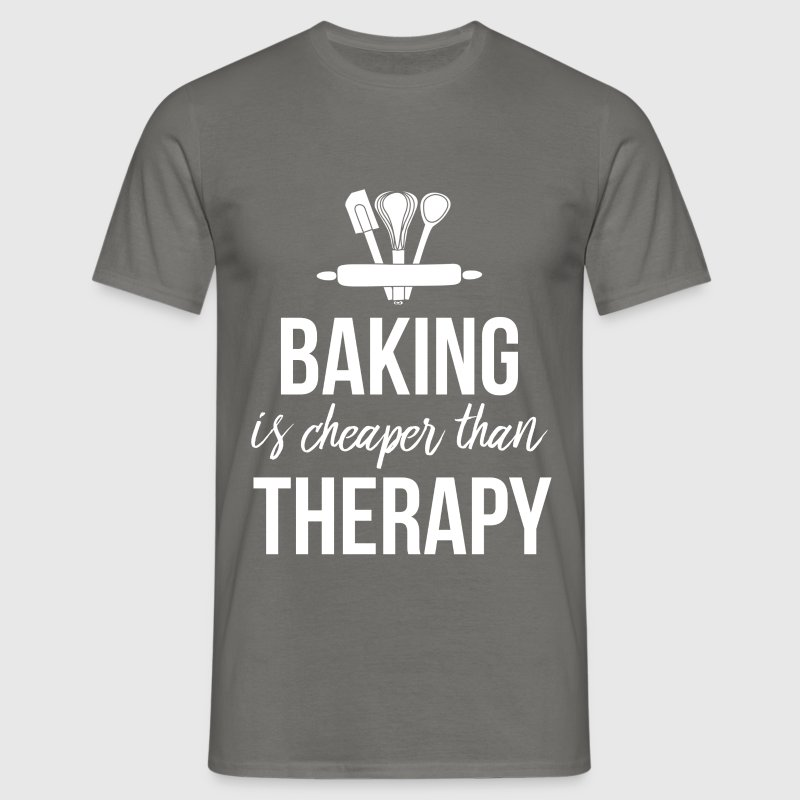 Baking - Baking is cheaper than therapy. - Men's T-Shirt