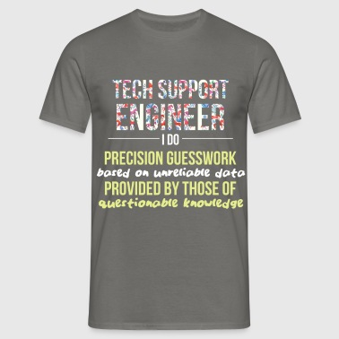 Tech Support Engineer - Tech Support Engineer.  - Men's T-Shirt