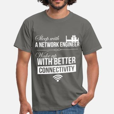Network Engineering Network engineer - Sleep with a network engineer.  - Men's T-Shirt
