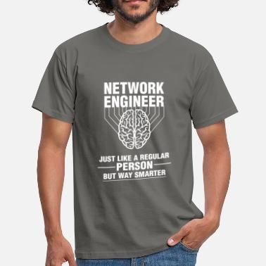 Network Engineer Network engineer - Network engineer just like a  - Men's T-Shirt