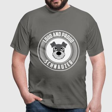 Schnauzer - Loud and Proud Schnauzer - Men's T-Shirt