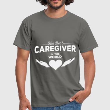Caregiver Caregiver - The Best Caregiver in the world - Men's T-Shirt