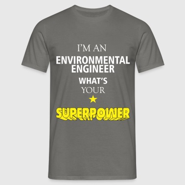 Environmental Engineer - I'm an Environmental  - Men's T-Shirt
