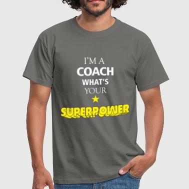 Coach - I'm a Coach what's your superpower - Men's T-Shirt