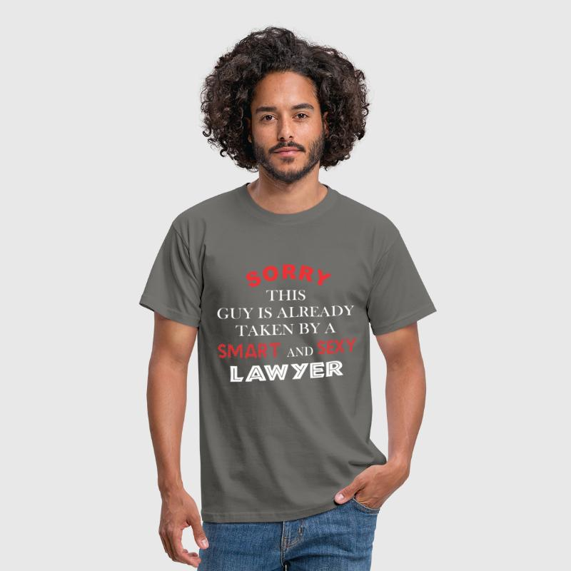 Lawyer - Sorry this guy is already taken by a  - Men's T-Shirt
