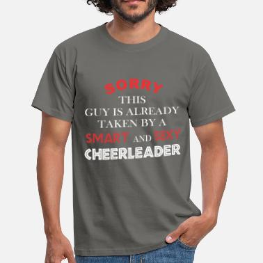 This Guy Is Already Taken Cheerleader - Sorry this guy is already taken by a - Men's T-Shirt