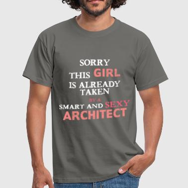 Architect Architect - Sorry this girl is already taken by a  - Men's T-Shirt