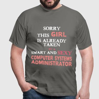Computer Systems Administrator - Sorry this girl  - Men's T-Shirt