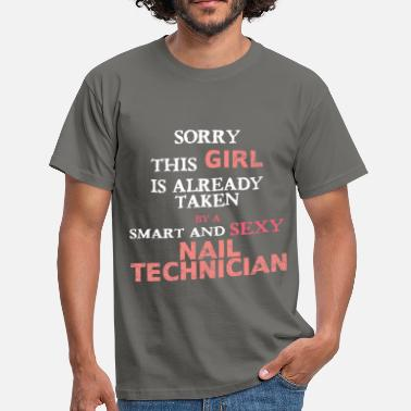 Nail Technician Nail Technician - Sorry this girl is already taken - Men's T-Shirt