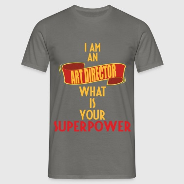 Art Director - I am an Art Director what is your  - Men's T-Shirt