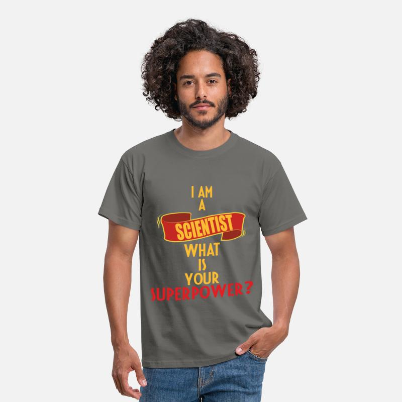 Scientist T-shirt T-Shirts - Scientist - I am a Scientist what is your  - Men's T-Shirt graphite grey