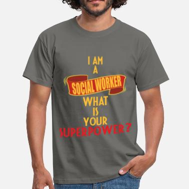 Social Worker Apparel Social Worker - I am a Social Worker what is your  - Men's T-Shirt