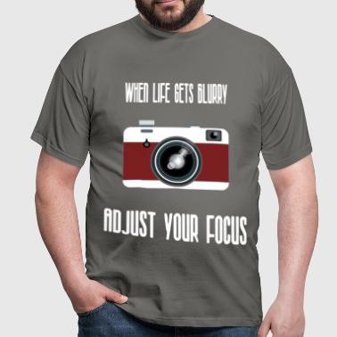 Photography - When life gets blurry adjust your  - Men's T-Shirt