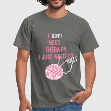 I Love Knitting Knitting - I don't need therapy. I just need to  - Men's T-Shirt