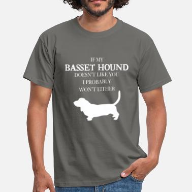 Basset Hound Basset hound - If my Basset hound doesn't like you - Men's T-Shirt